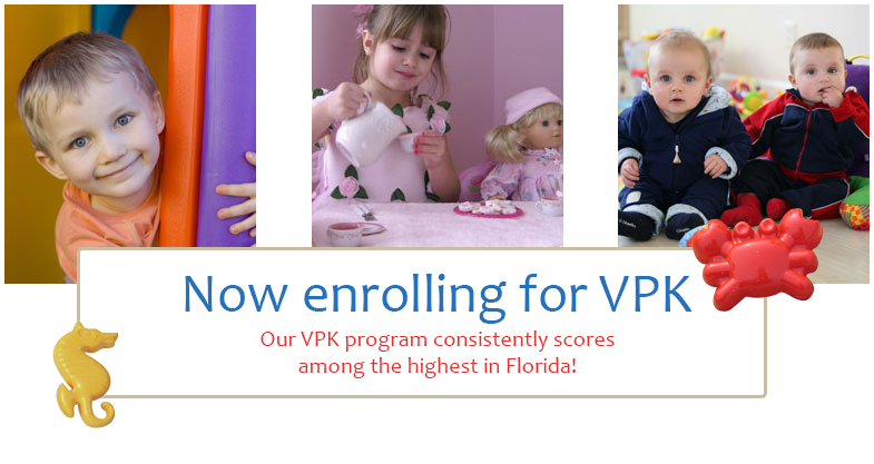 Now enrolling for VPK - Our VPK program consistently scores among the highest in Florida!
